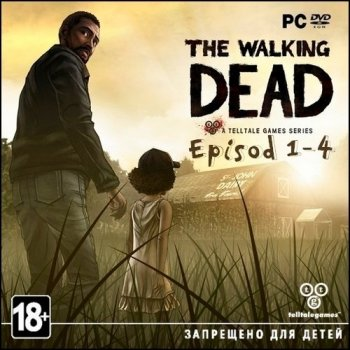 Ходячие покойники. Эпизод 1-4 / The Walking Dead: Episode 1-4 (2012/RUS/ENG/RePack by R.G.Catalyst)